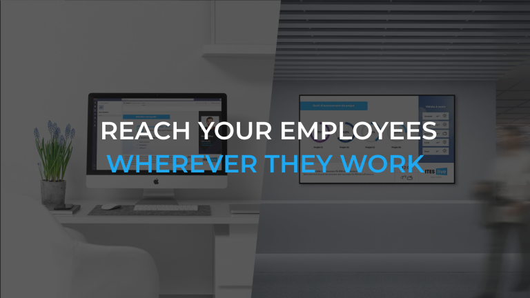 Reach your employees wherever they work